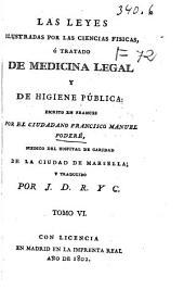 Las leyes ilustradas por las ciencias físicas, ó tratado de medicina legal y de higiene pública: Volumen 6