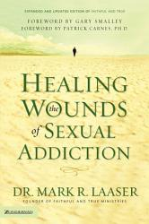 Healing The Wounds Of Sexual Addiction Book PDF