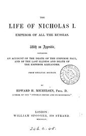The life of Nicholas i., emperor of all the Russias