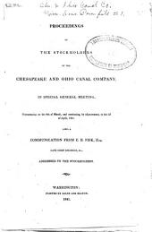 Proceedings of the Stockholders of the Chesapeake and Ohio Canal Company: In Special General Meeting : Commencing on the 8th of March, and Continuing, by Adjournment, to the 3d of April, 1841 : Also, a Communication from C.B. Fisk, Esq., Late Chief Engineer, &c., Addressed to the Stockholders