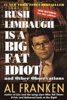 Rush Limbaugh is a Big Fat Idiot and Other Observations PDF