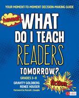 What Do I Teach Readers Tomorrow  Fiction  Grades 3 8 PDF