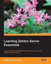 Learning Zimbra Server Essentials