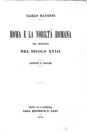 Roma e la nobilt   romana nel tramonto del secolo XVIII PDF