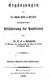 Ergänzungen zu Dr. Christ. Fried. v. Glücks ausführlicher Erläuterung der Pandeckten: Band 3,Ausgabe 1