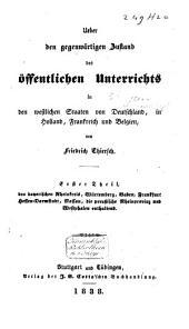 Über den gegenwärtigen Zustand des öffentlichen Unterrichts in den westlichen Staaten von Deutschland, in Holland, Frankreich und Belgien: Band 1