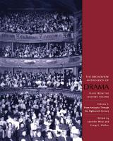The Broadview Anthology of Drama  Volume 1  From Antiquity Through the Eighteenth Century PDF