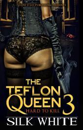 The Teflon Queen PT 3