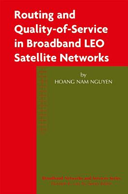 Routing and Quality of Service in Broadband LEO Satellite Networks PDF