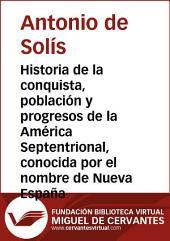 Historia de la conquista, población y progresos de la América Septentrional...