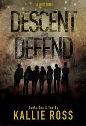 A Lost Tribe: Descent & Defend: Books 1 & 2