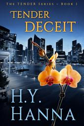 TENDER DECEIT (Romantic Suspense Mystery Thriller) ~ Book 1