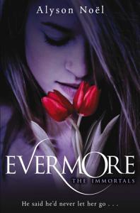 Evermore  The Immortals 1 Book