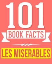 Les Misérables - 101 Amazingly True Facts You Didn't Know: Fun Facts and Trivia Tidbits Quiz Game Books