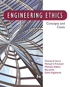 Engineering Ethics  Concepts and Cases Book