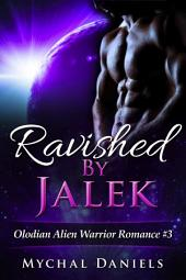 Ravished By Jalek: Olodian Alien Warrior Romance