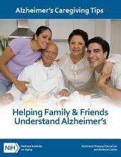 Helping Family & Friends Understand Alzheimer's Disease: Alzheimer's Caregiving Tip