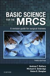 Basic Science for the MRCS E-Book: A revision guide for surgical trainees, Edition 3