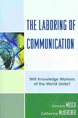 The Laboring of Communication