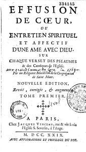 Effusion de coeur, ou entretien spirituel et affectif d'une âme avec Dieu sur chaque verset des pseaumes et des cantiques de l'Église... par R. Morel
