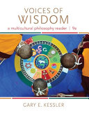 Voices of Wisdom  A Multicultural Philosophy Reader Book