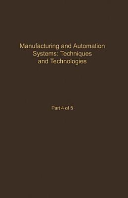 Control and Dynamic Systems V48  Manufacturing and Automation Systems  Techniques and Technologies PDF