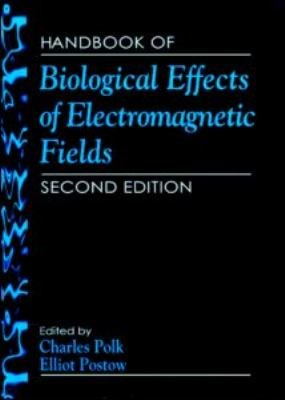 Handbook of Biological Effects of Electromagnetic Fields, Third Edition - 2 Volume Set