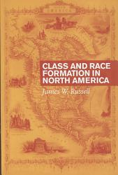 Class And Race Formation In North America Book PDF