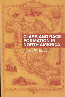 Class and Race Formation in North America PDF