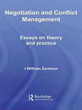 Negotiation and Conflict Management: Essays on Theory and Practice