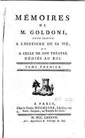 Mémoires de M. Goldoni pour servir à l'histoire de sa vie et à celle de son théâtre: Volume1