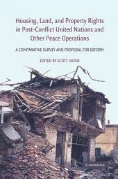 Housing, Land, and Property Rights in Post-Conflict United Nations and Other Peace Operations: A Comparative Survey and Proposal for Reform