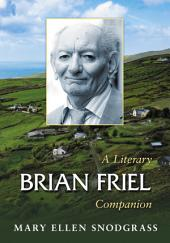 Brian Friel: A Literary Companion