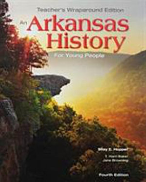 Arkansas History for Young People  Teacher s Edition