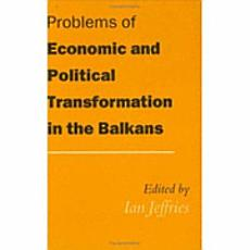 Problems of Economic and Political Transformation in the Balkans PDF