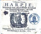 't Nieuwe groote harpje, inhoudende veele schriftuurlijke liedekens ende bruylofts-gesangen, als mede verscheyde lof-gesangen: Volume 1
