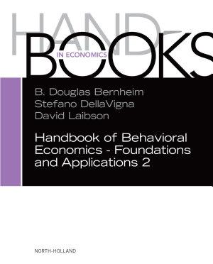 Handbook of Behavioral Economics   Foundations and Applications 2