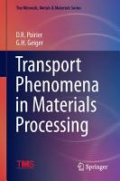Transport Phenomena in Materials Processing PDF