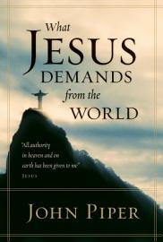 What Jesus Demands From The World  All Authority In Heaven And On Earth Has Been Given To Me