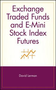 Exchange Traded Funds and E Mini Stock Index Futures PDF