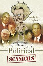 A History of Political Scandals PDF