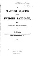 A Practical Grammar of the Swedish Language  with Reading and Writing Exercises PDF