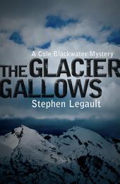 The Glacier Gallows