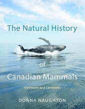 The Natural History of Canadian Mammals: Opossums and Carnivores