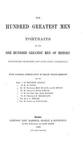 The Hundred Greatest Men: Portraits of the One Hundred Greatest Men of History Reproduced from Fine and Rare Steel Engravings