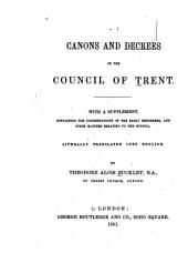 The Canons and Decrees of the Council of Trent: Literally Translated Into English. With supplement