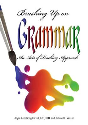 Brushing Up on Grammar  An Acts of Teaching Approach