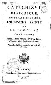 Catéchisme historique contenant en abrégé l'histoire Sainte et la doctrine chrétienne