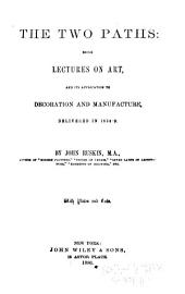 Works of John Ruskin: Two paths on art. Lectures on art. Political economy of art. Pre-Raphaelitism. Pleasures of England