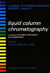 Liquid Column Chromatography: A Survey of Modern Techniques and Applications